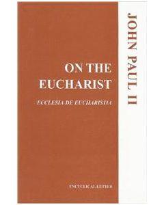 On the Eucharist - Ecclesia de Eucharistia