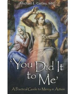 You Did It to Me: A Practical Guide to Mercy in Action