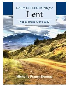 Daily Reflections for Lent: Not by Bread Alone 2020