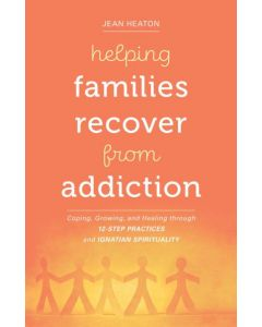 Helping Families Recover from Addiction: Coping, Growing, and Healing