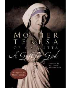 Mother Teresa of Calcutta - A Gift for God