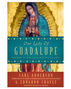 Our Lady of Guadalupe: Mother of Civilization of Love