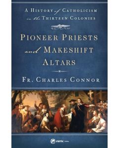 Pioneer Priests and Makeshift Altars
