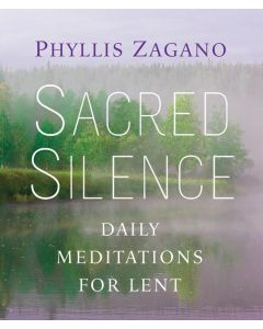 Sacred Silence: Daily Meditations for Lent