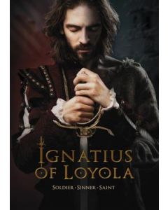 Ignatius of Loyola: Soldier - Sinner - Saint DVD