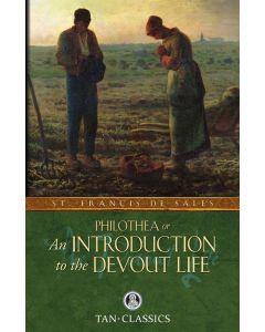 Philothea: or an Introduction to the Devout Life - St. Francis de Sales