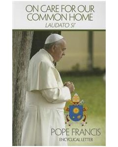 On Care for Our Common Home: Laudato Si
