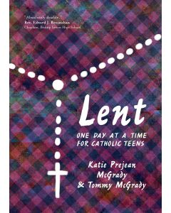 Lent: One Day at a Time for Catholic Teens