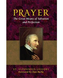 Prayer The Great Means of Salvation and Perfection