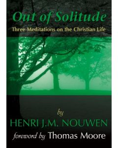 Out of Solitude - Three Meditations on the Christian Life