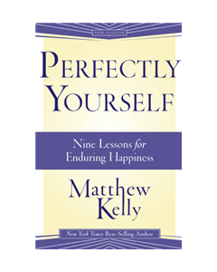 Perfectly Yourself: Nine Lessons for Enduring Happiness