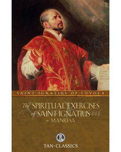 The Spiritual Exercises of Saint Ignatius or Manresa