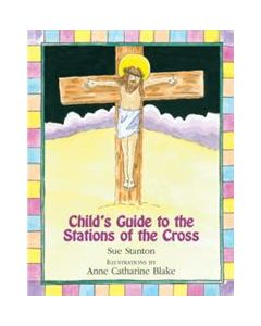 Child`s Guide to the Stations of the Cross