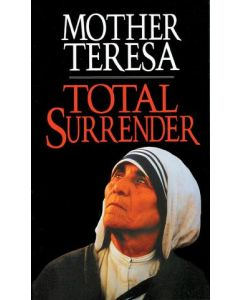 Mother Teresa - Total Surrender